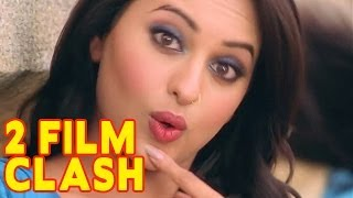 Sonakshi Sinha talks about her 2 film CLASH!