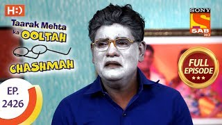 Taarak Mehta Ka Ooltah Chashmah - Ep 2426 - Full Episode - 19th March, 2018 - SABTV