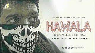 HAWALA TRAILER / TEASER ll TELUGU LATEST SHORT FILM 2017 II BY GANESH KANTAMSETTI - YOUTUBE