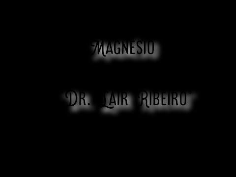 A importancia do Magnesio com Dr Lair Ribeiro