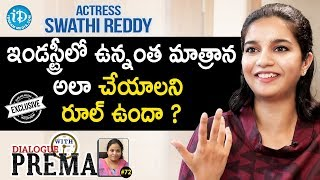 Actress Swathi Reddy Exclusive Interview || Dialogue With Prema #72 || Celebration Of Life - IDREAMMOVIES