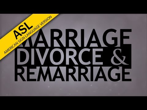 The Truth About... Marriage, Divorce and Remarriage (in ASL)