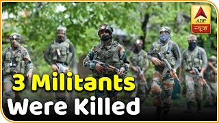 3 terrorists killed in encounter with security forces in Budgam - ABPNEWSTV