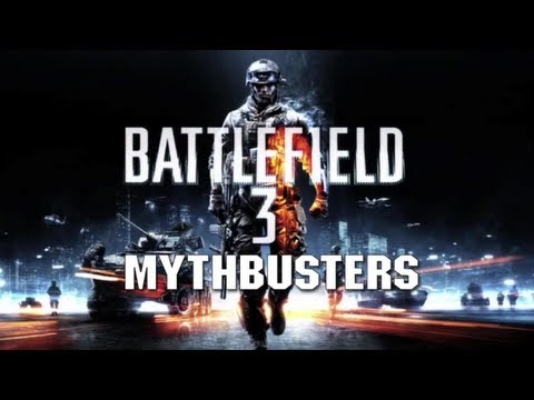 Episode 1 - Battlefield 3 Mythbusters