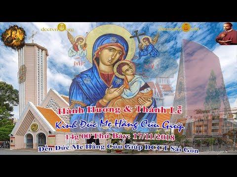 Thánh Lễ Hành Hương Kính Đức Mẹ Hằng Cứu Giúp - Đền Đức Mẹ Hằng Cứu Giúp Sài Gòn 17/11/2018