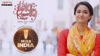 Keerthy Suresh Birthday Song Teaser - Miss India || Narendra || Thaman S || Mahesh S Koneru - ADITYAMUSIC