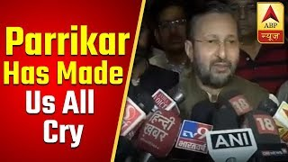 Manohar Parrikar has made us all cry today: Javadekar - ABPNEWSTV
