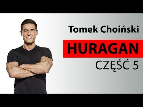 Tomasz Choiński - BeActive Team, Huragan cz.5