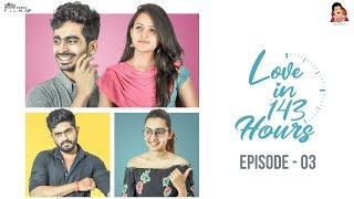 "Love in 143 hours Web series (With Subtitles) | Episode 3 - "" THE REASON "" 
