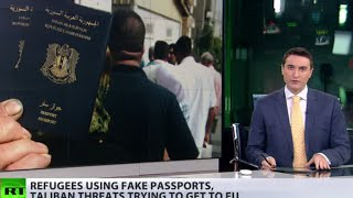 Refugees use fake passports, Taliban threats to get to EU - RUSSIATODAY