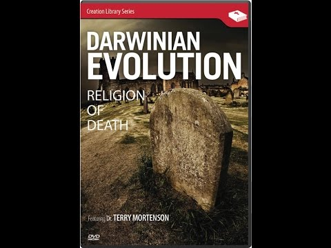 Darwinian Evolution: Religion of Death - Dr. Terry Mortenson