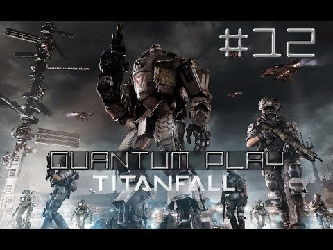 Titanfall - Quantum Play #12 (DLC Expedition - Gry Wojenne)