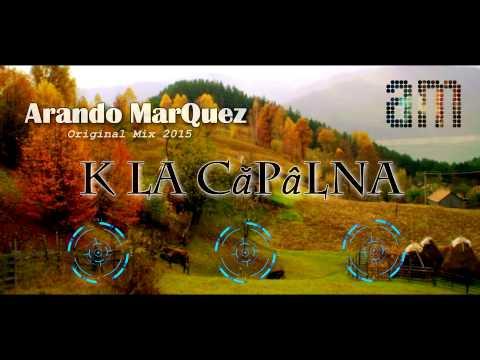 Arando Marquez - K La Capalna (Original Mix 2015)
