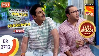 Taarak Mehta Ka Ooltah Chashmah - Ep 2712 - Full Episode - 18th April, 2019 - SABTV