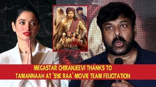 Megastar Chiranjeevi Thanks To Tamannaah At 'Sye Raa' Movie Team Felicitation - IGTELUGU