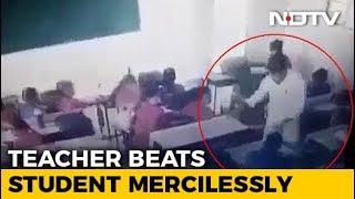 Caught On Video: Rajasthan Teacher Beats Student Mercilessly, He Fainted - NDTV