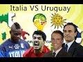 ITALIA URUGUAY - IL COMMENTO (Parodia)