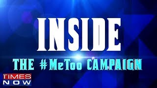 The #MeToo Campaign | Inside - TIMESNOWONLINE
