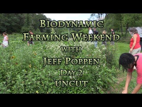 Biodynamic Farming Weekend with Jeff Poppen Day 2 UNCUT