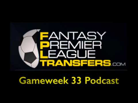 Gameweek 33 Podcast