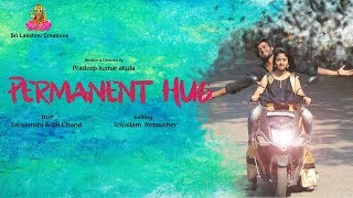Permanent Hug Telugu love and comedy Short Film - YOUTUBE