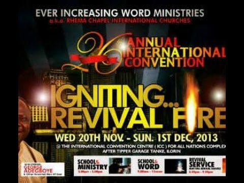 CONVENTION 2013, IGNITING REVIVAL FIRE, Rhema Chapel International Churches Hq, Ilorin