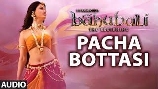 Pacha Bottasi Full Audio Song   Baahubali   Prabhas, Anushka Shetty, Rana Daggubati, Tamannaah - LAHARIMUSIC