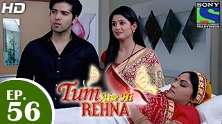 Tum Aise Hi Rehna : Episode 56 - 29th January 2015