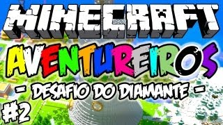 "Feromonas e os Aventureiros #2 - ""Desafio do DIAMANTE!"": Minecraft Multiplayer"