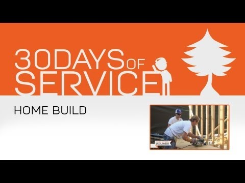 30 Days of Service by Brad Jamison: Day 6 - Home Build