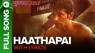 Haathapai - Full Song With Lyrics | Mukkabaaz | Vineet & Zoya | Sukhwinder Singh | Anurag Kashyap - EROSENTERTAINMENT