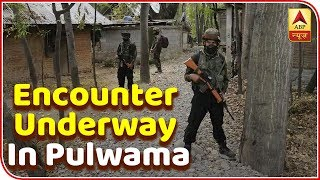 Ground Zero report: Pulwama encounter is underway - ABPNEWSTV