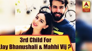 Third Child for Jay Bhanushali And Mahhi Vij ???? - ABPNEWSTV