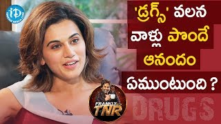 Taapsee Pannu About Drugs || Frankly With TNR || Talking Movies With iDream - IDREAMMOVIES