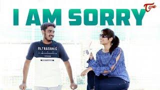 I Am Sorry | Latest Telugu Short Film 2019 | Pavan Kalyan | Sahiti | TeluguOne - TELUGUONE