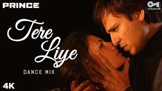 Tere Liye Dance Mix- Prince | Vivek Oberoi, Aruna Sheilds | Atif Aslam | Shreya Ghoshal - TIPSMUSIC