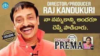 Director & Producer Raj Kandukuri Exclusive Interview || Dialogue With Prema #73 - IDREAMMOVIES