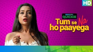 Office Hot Girls | Tum Se Na Ho Paayega | Eros Now Quickie - EROSENTERTAINMENT