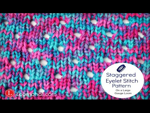 LOOM KNITTING Stitch Pattern The Staggered Eyelet