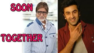 Ranbir Kapoor and Amitabh Bachchan might share the big screen soon! | Bollywood News
