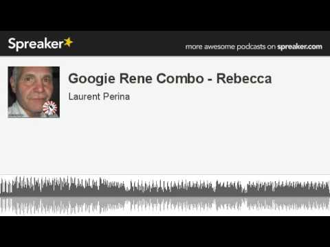 Googie Rene Combo - Rebecca (made with Spreaker)