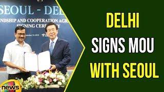Delhi CM Arvind Kejriwal signs MoU with Seoul on environment, transport | Mango News - MANGONEWS