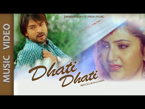 Dhati  Dhati ||Manoj  Raj || BANJARA || ASIAN MUSIC || official video HD