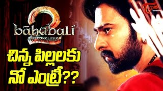 No Baahubali 2 For Children #FilmGossips - TELUGUONE
