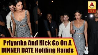 OUT AND OPEN! Priyanka Chopra and Nick Jonas go on a DINNER DATE holding hands - ABPNEWSTV