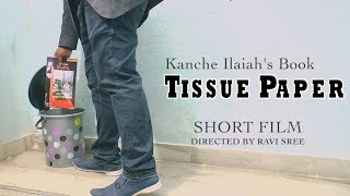 Tissue Paper || Telugu Short Film || Directed By Ravi Sree || KANCHE ILAIAH's BOOK CONTROVERSY - YOUTUBE