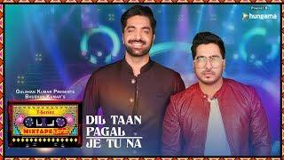 Dil Taan Pagal/Je Tu Na (Video) | T-Series Mixtape Punjabi | Akhil Sachdeva  Amber Vashisht - TSERIES