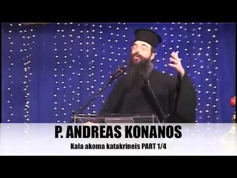 P. ANDREAS KONANOS - kala akoma katakrineis PART 1/4