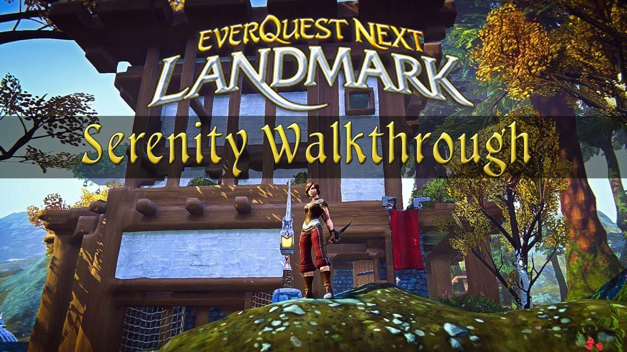 EverQuest Next Landmark Alpha | Serenity Walkthrough