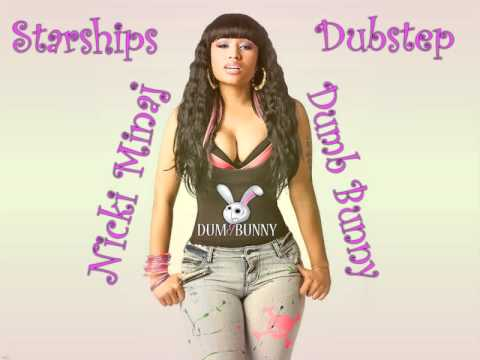 Nicki Minaj- Starships- Official Dubstep (Dumb Bunny Remix) Sick Drop!!! ** DL Link Added**